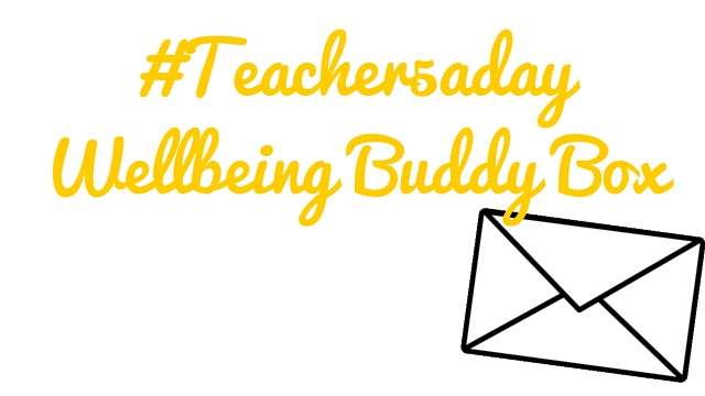 #Teacher5aday Wellbeing Buddy Box