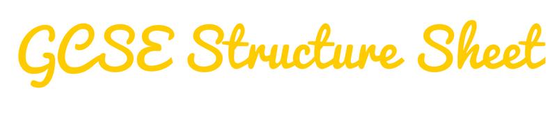 GCSE structure sheet